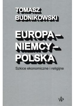Europa-Niemcy-Polska Szkice ekonomiczne i religijne