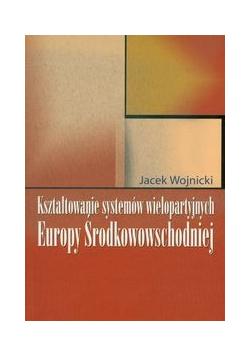 Kształtowanie systemów wielopartyjnych Europy Środkowowschodniej