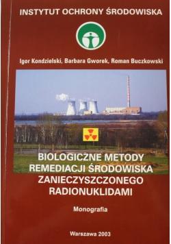 Biologiczne metody remediacji środowiska zanieczyszczonego radionuklidami