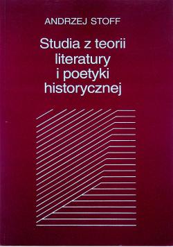 Studia z teorii literatury i poetyki historycznej