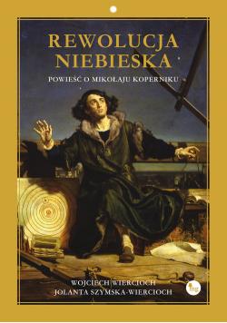 Rewolucja niebieska Powieść o Mikołaju Koperniku