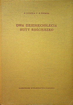 Dwa dziesięciolecia Huty Kościuszko