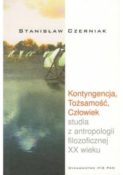 Kontyngencja Tożsamość Człowiek studia z antropologii filozoficznej XX w