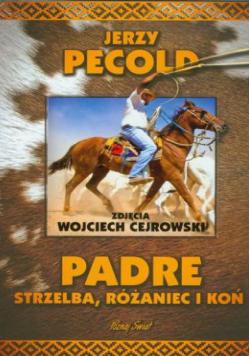 Padre Strzelba różaniec i koń
