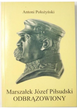 Marszałek Józef Piłsudski odbrązowiony