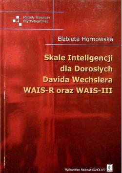 Skale Inteligencji dla Dorosłych Davida Wechslera WAIS R oraz WAIS III