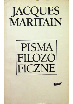 Maritain Pisma Filozoficzne