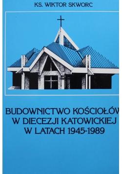 Budownictwo Kościołów w diecezji katowickiej w latach 1945 - 1989