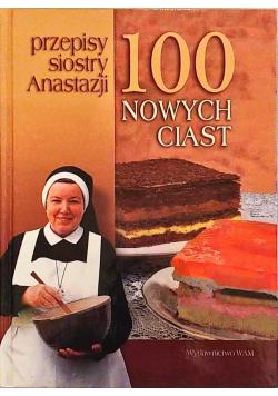 Przepisy Siostry Anastazji 100 nowych ciast