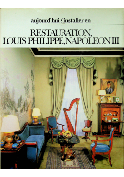 Restauration Louis Philippe Napoléon III