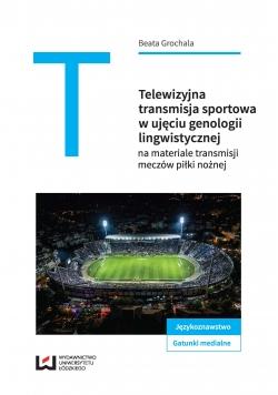 Telewizyjna transmisja sportowa w ujęciu genologii lingwistycznej