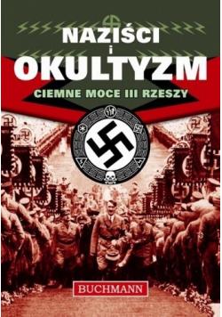 Naziści i okultyzm Ciemne moce III Rzeszy
