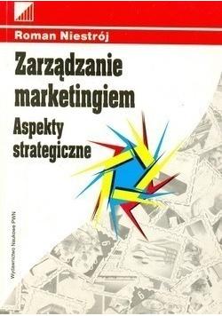 Zarządzanie marketingiem Aspekty strategiczne