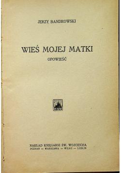 Wieś mojej matki ok 1929 r.