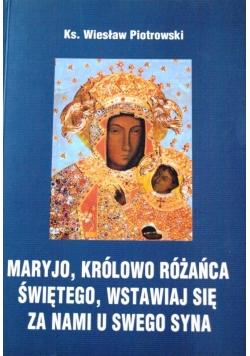 Maryjo królowo różańca świętego wstawiaj się za nami u swego syna