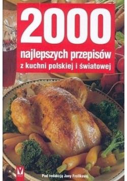 2000 najlepszych przepisów z kuchni polskiej i światowej