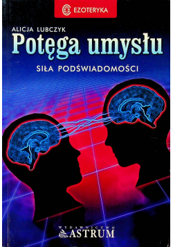Potęga umysłu siła podświadomości