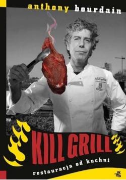 Kill grill Restauracja od kuchni