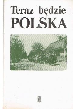 Teraz będzie Polska