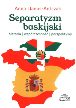 Separatyzm baskijski historia współczesność perspektywy