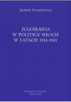 Jugosławia w polityce Włoch w latach 1914 - 1941