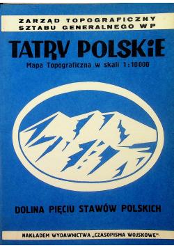 Tatry Polskie Mapa topograficzna w skali 1 10 000 Dolina Pięciu Stawów Polskich