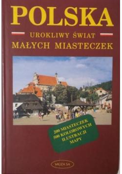 Polska Urokliwy świat małych miasteczek