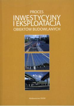 Proces inwestycyjny i eksploatacja obiektów budowlanych