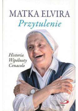 Przytulenie Historia wspólnoty Cenacolo
