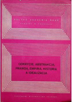 Odkrycie abstrakcja prawda empiria historia a idealizacja