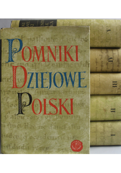 Monumenta Poloniae Historica Pomniki dziejowe Polski Tom od I do VI reprinty z ok 1864 r