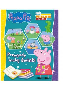 Wielkie czytanie. Peppa Pig. Przygody małej świnki