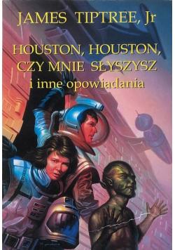 Houston Houston czy mnie słyszysz i inne opowiadania