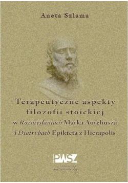 Terapeutyczne aspekty filozofii stoickiej...