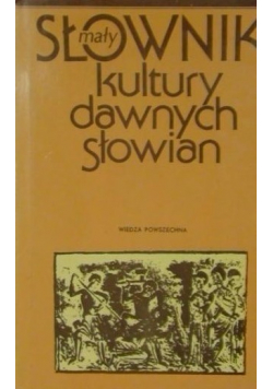 Mały słownik kultury dawnych Słowian