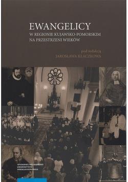 Ewangelicy w regionie kujawsko-pomorskim na przestrzeni wieków