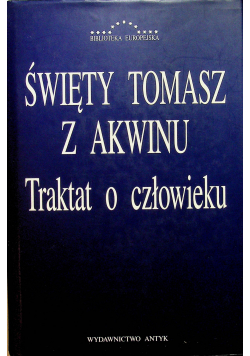 Święty Tomasz z Akwinu Traktat o człowieku