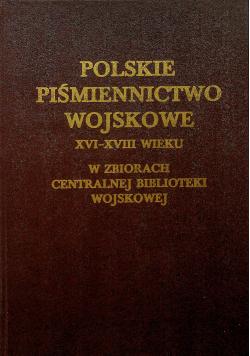 Polskie piśmiennictwo wojskowe XVI XVIII wieku