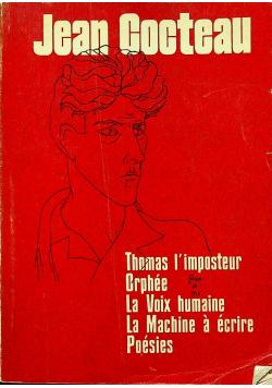 Thomas L imposteir Orphee  La Voix humaine La Machine a ecrire Poesies
