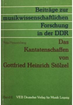 Das Kantatenschaffen von Gottfried Heinrich Stolzel