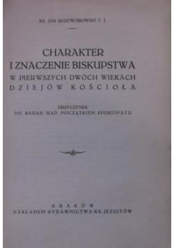 Charakter i znaczenie biskupstwa w pierwszych dwóch wiekach dziejów kościoła 1925r