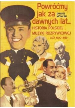 Powróćmy jak za dawnych lat Historia polskiej muzyki rozrywkowej lata 1900 1939