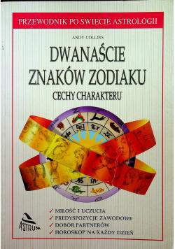 Dwanaście Znaków Zodiaku Cechy Charakteru