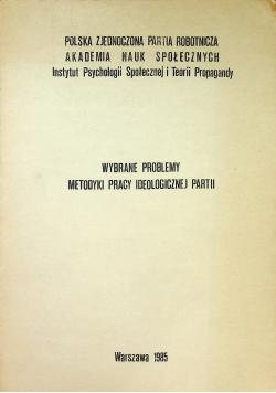 Wybrane problemy metodyki pracy ideologicznej partii