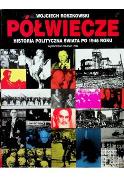 Półwiecze Historia polityczna świata po 1945 roku