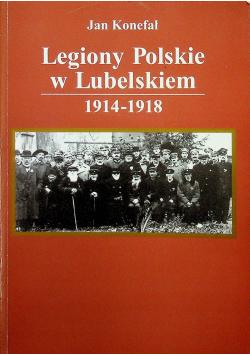 Legiony Polskie w Lubelskiem 1914 1918