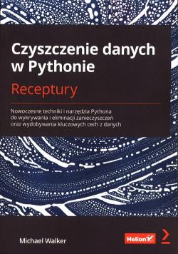 Czyszczenie danych w Pythonie Receptury