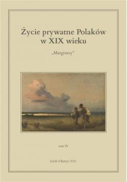 Życie prywatne Polaków w XIX wieku T.4