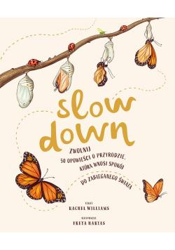Slow Down. Zwolnij 50 opowieści o przyrodzie, która wnosi spokój do zabieganego świata
