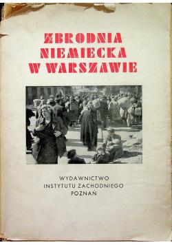 Zbrodnia Niemiecka w Warszawie 1944 r.